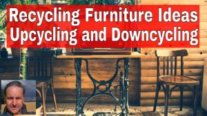 Recycling Furniture Ideas Upcycling and Downcycling featured image is the video opening slide.